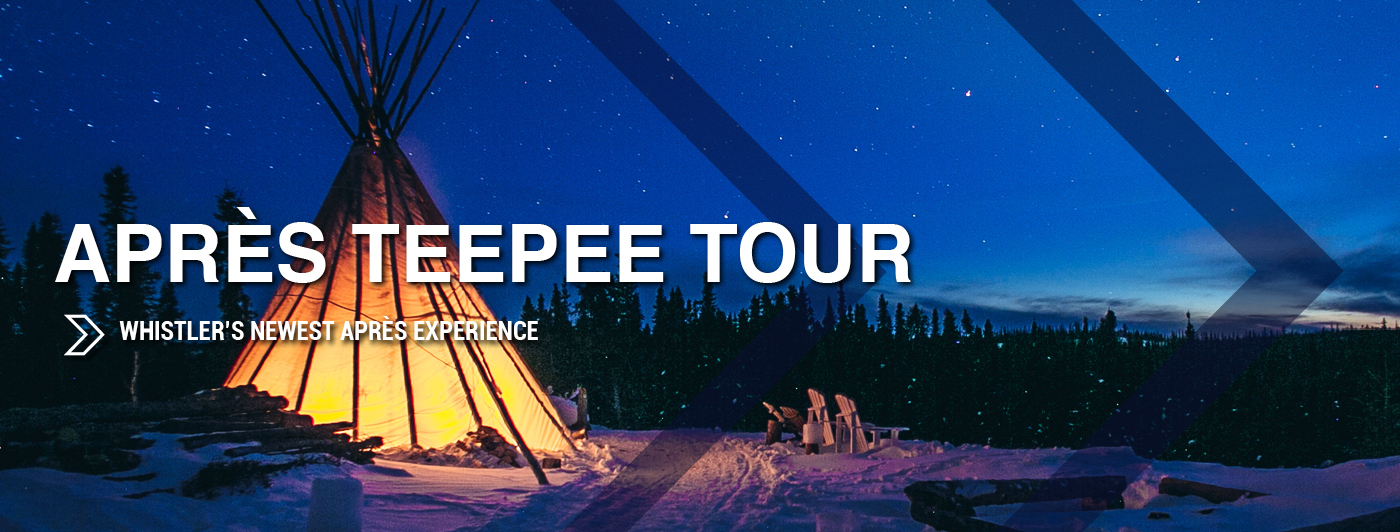 Whistler apres teepee tour